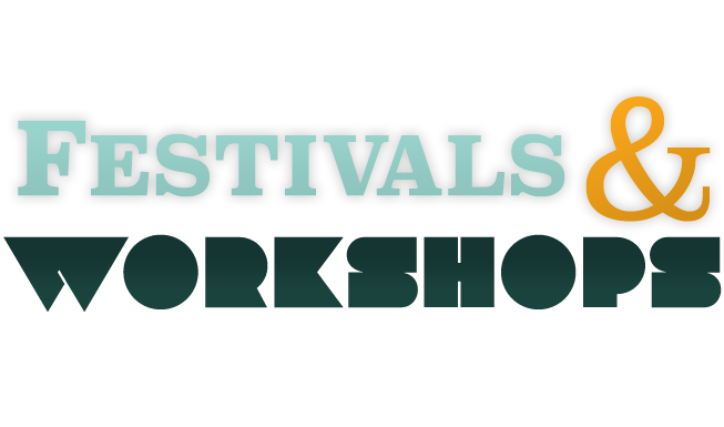 Festivals and Workshops